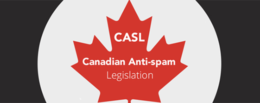 Canada's Anti-Spam Legislation (CASL) – What need to know